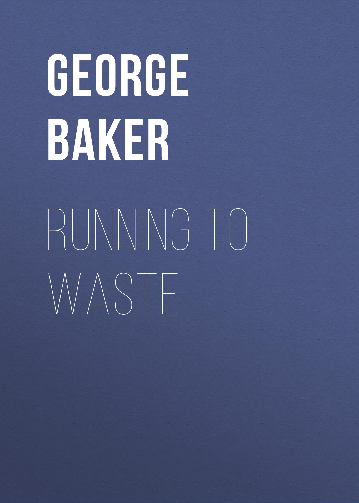 Running To Waste