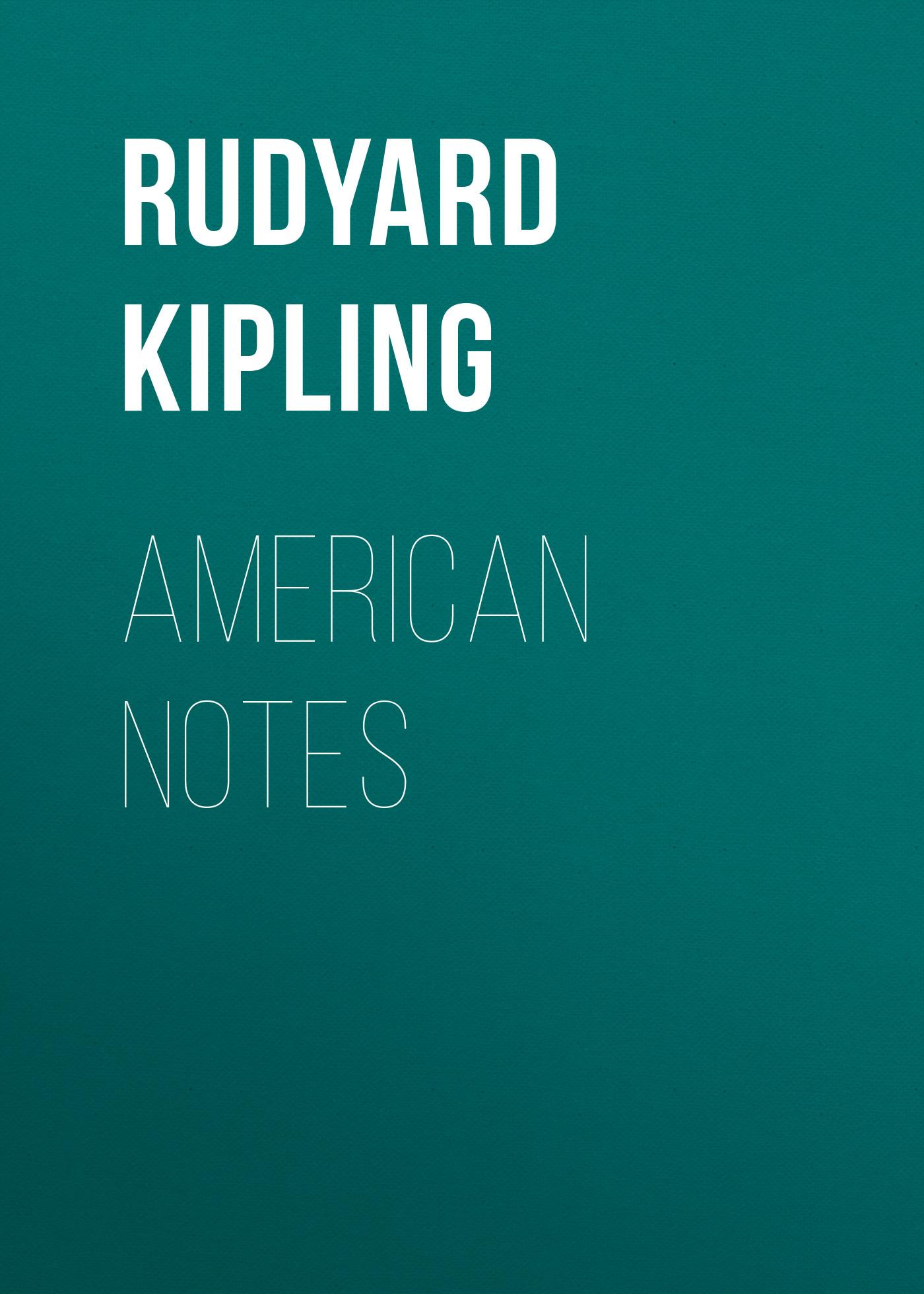 Rudyard Kipling «American Notes»
