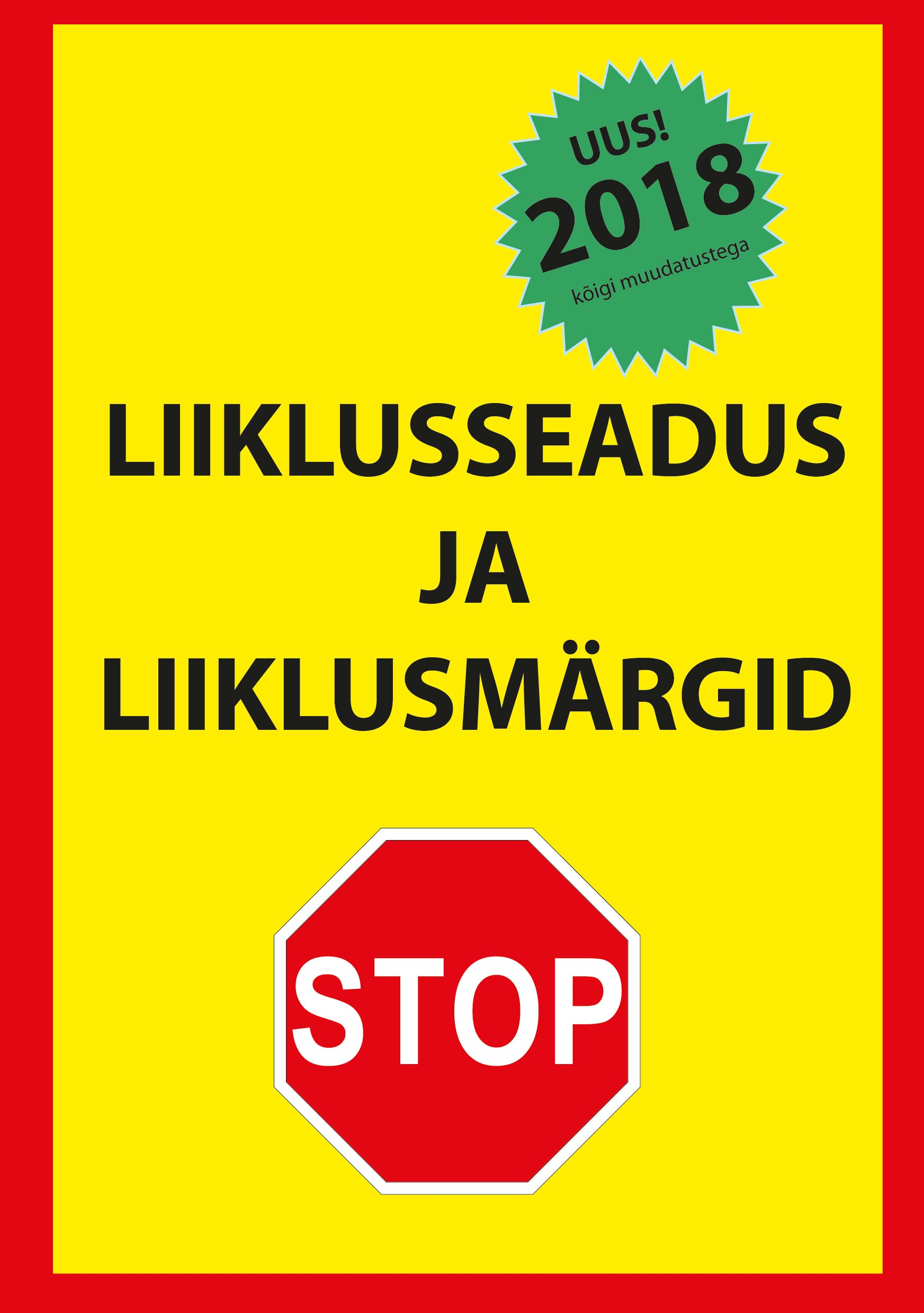 Liiklusseadus ja liiklusmärgid 2018