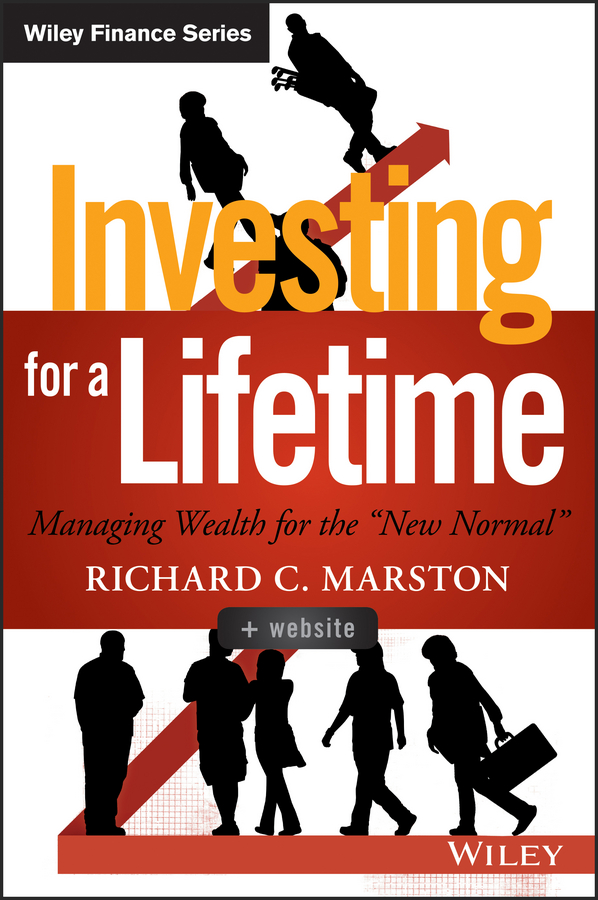 "Investing for a Lifetime. Managing Wealth for the""New Normal"""