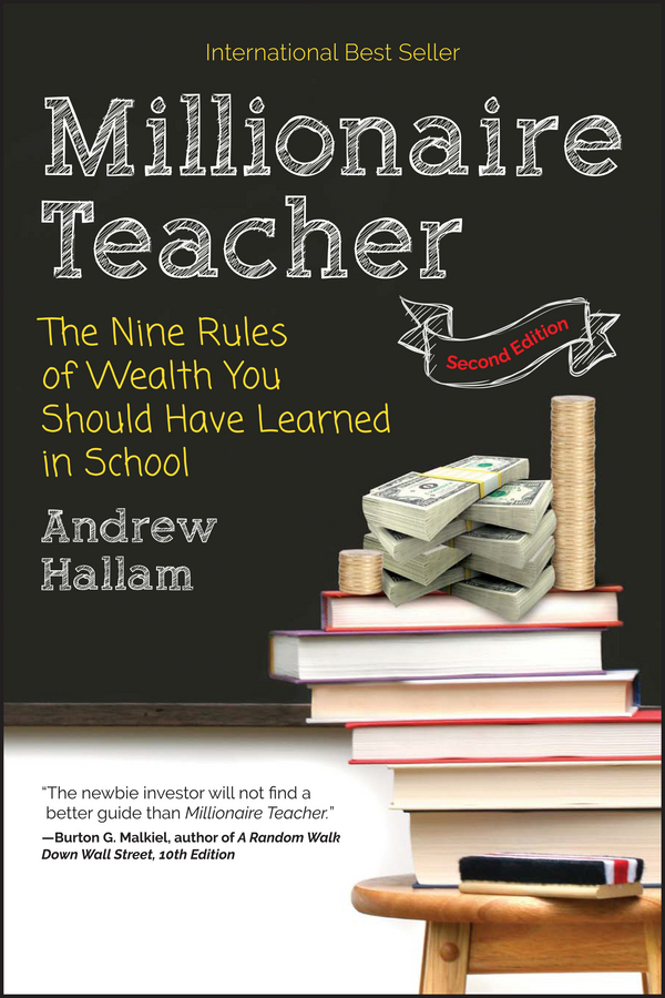 Millionaire Teacher. The Nine Rules of Wealth You Should Have Learned in School