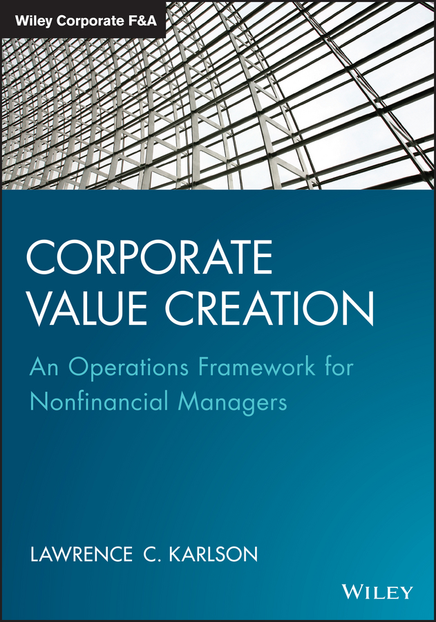 Corporate Value Creation. An Operations Framework for Nonfinancial Managers