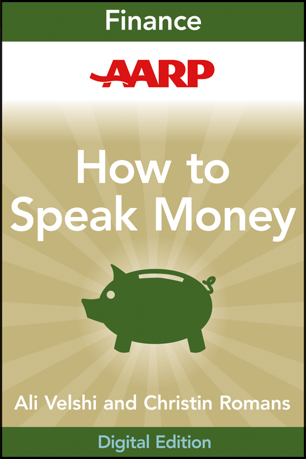 AARP How to Speak Money. The Language and Knowledge You Need Now