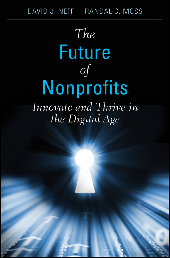 The Future of Nonprofits. Innovate and Thrive in the Digital Age