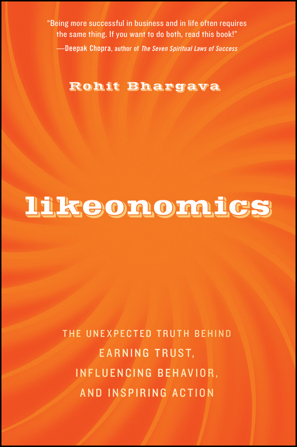 Likeonomics. The Unexpected Truth Behind Earning Trust, Influencing Behavior, and Inspiring Action