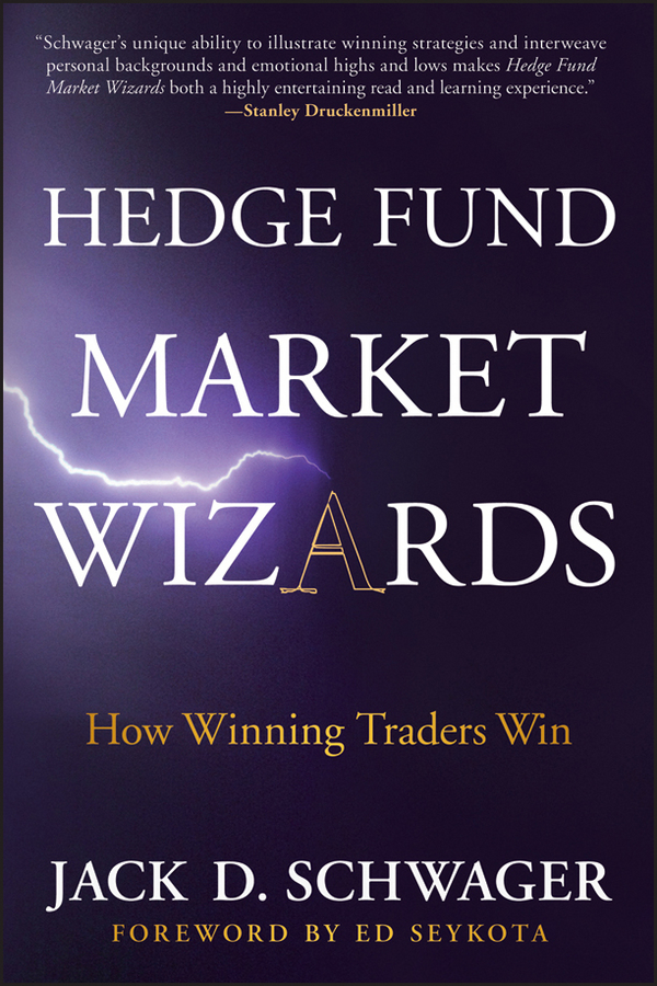 Hedge Fund Market Wizards. How Winning Traders Win