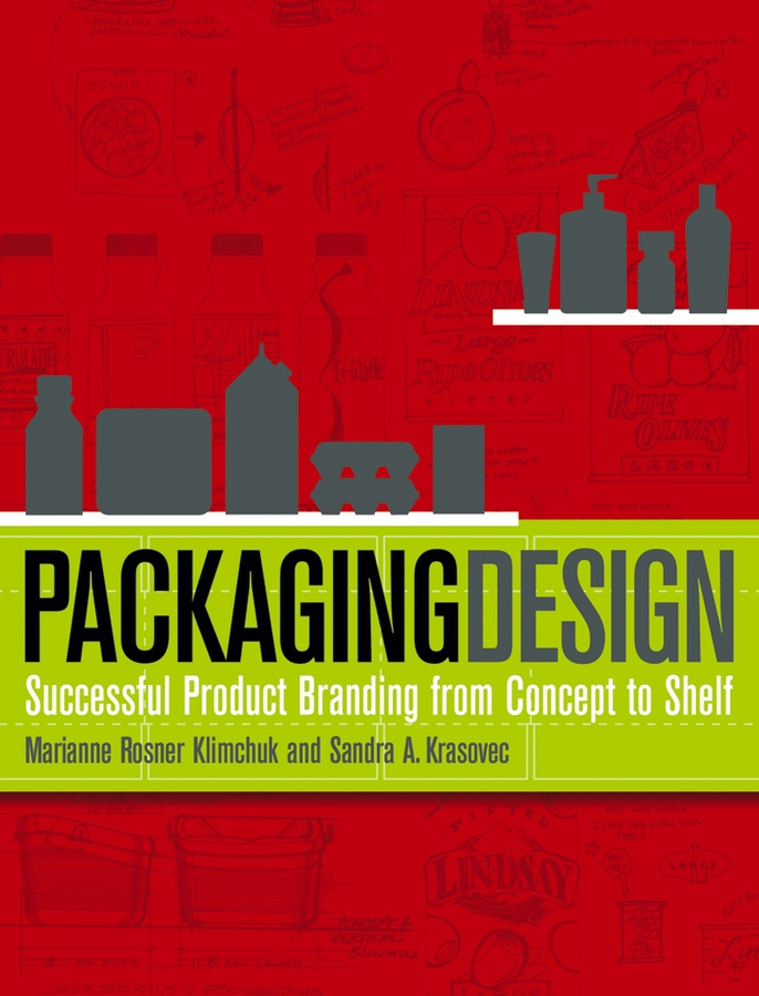 Packaging Design. Successful Product Branding from Concept to Shelf