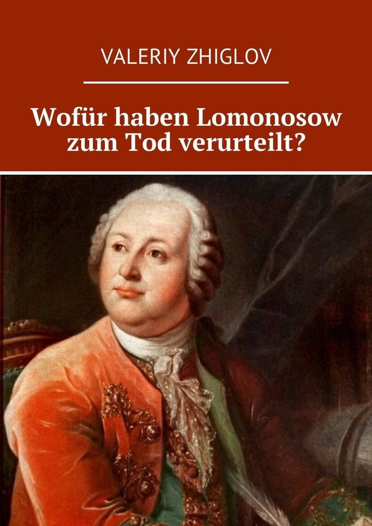 Wofür haben Lomonosow zum Tod verurteilt?