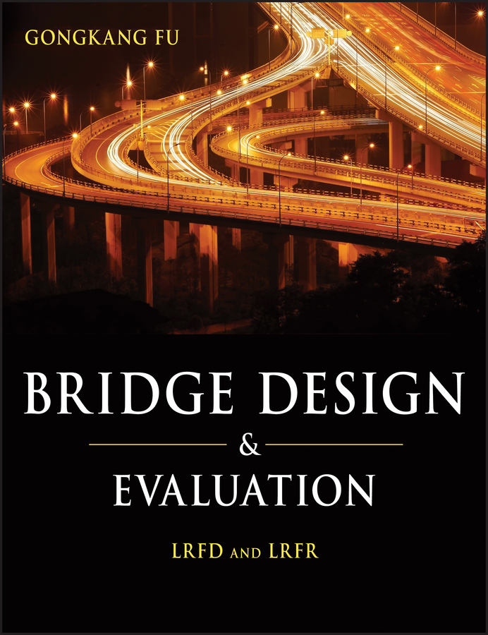Bridge Design and Evaluation. LRFD and LRFR
