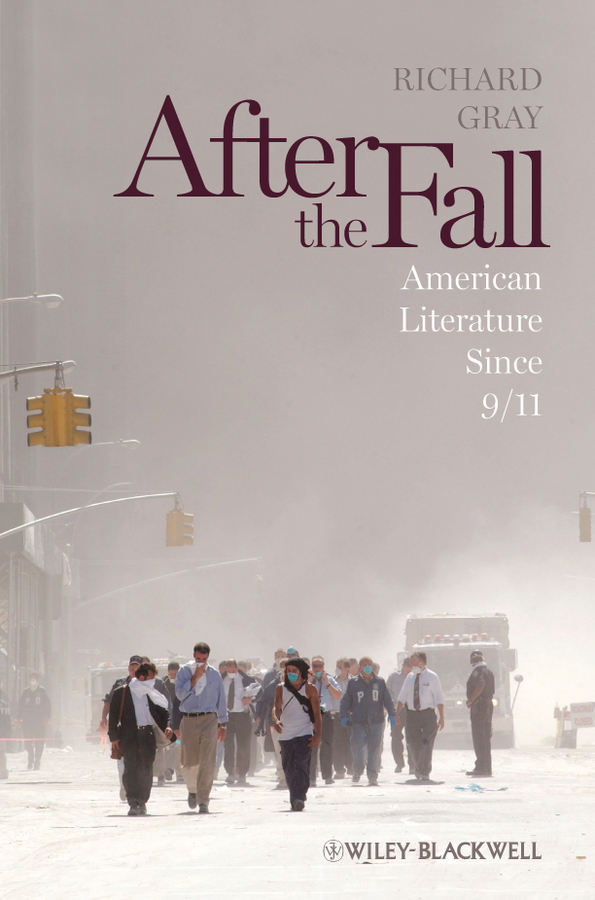 After the Fall. American Literature Since 9/11
