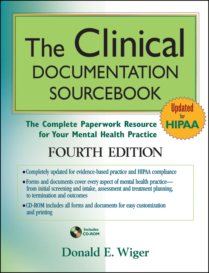 The Clinical Documentation Sourcebook. The Complete Paperwork Resource for Your Mental Health Practice