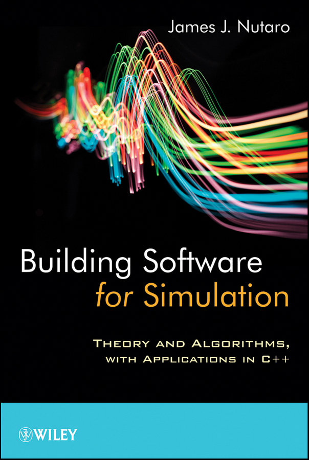 Building Software for Simulation. Theory and Algorithms, with Applications in C++
