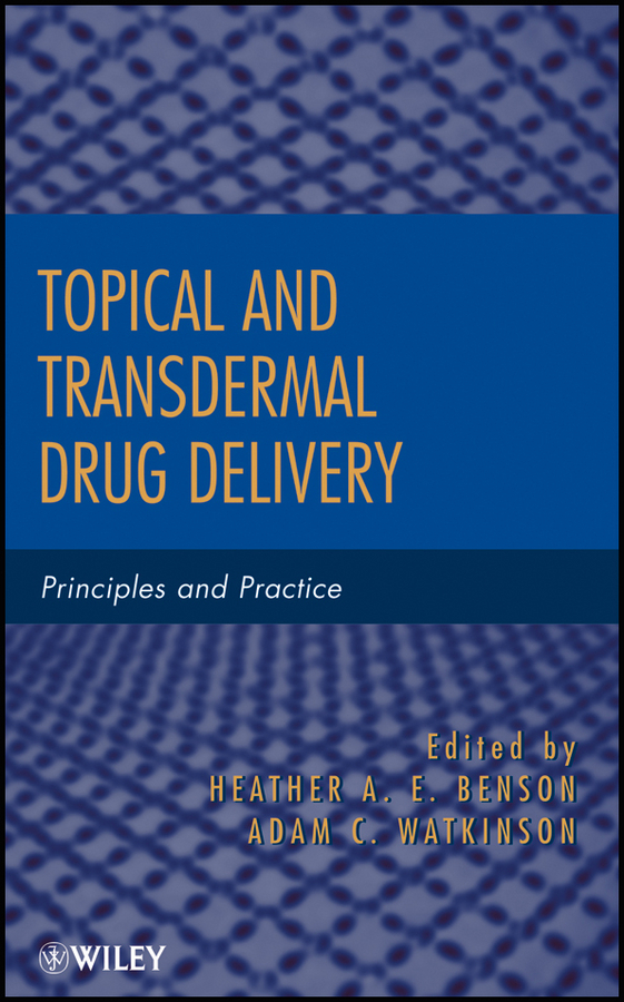 Topical and Transdermal Drug Delivery. Principles and Practice