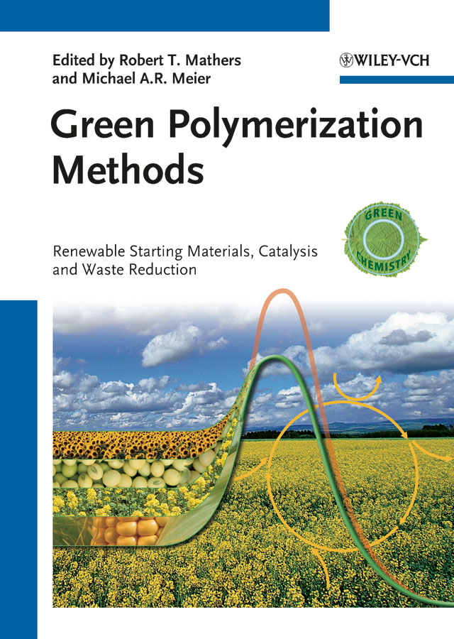 Green Polymerization Methods. Renewable Starting Materials, Catalysis and Waste Reduction