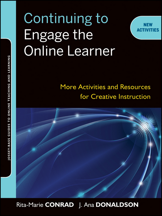 Continuing to Engage the Online Learner. More Activities and Resources for Creative Instruction