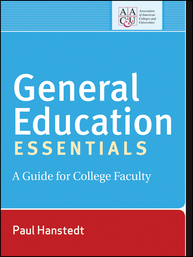 General Education Essentials. A Guide for College Faculty