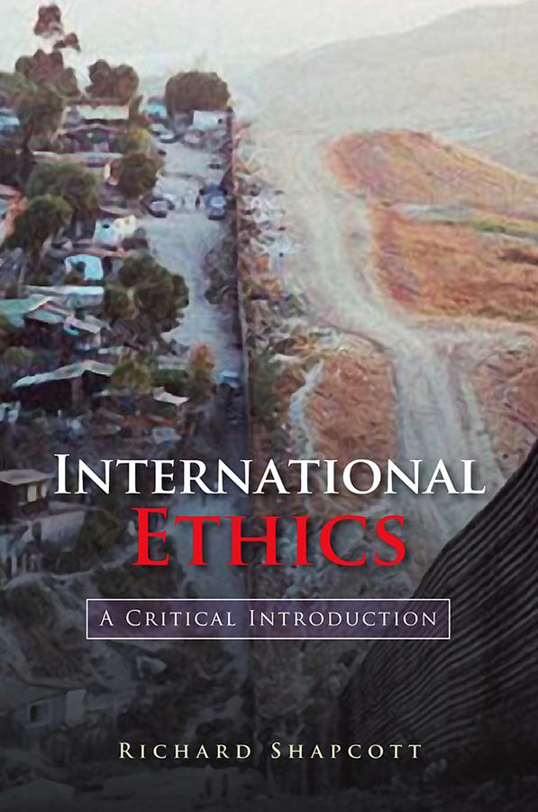 International Ethics. A Critical Introduction