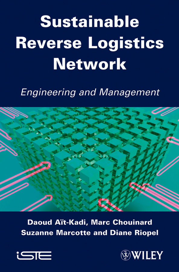 Sustainable Reverse Logistics Network. Engineering and Management