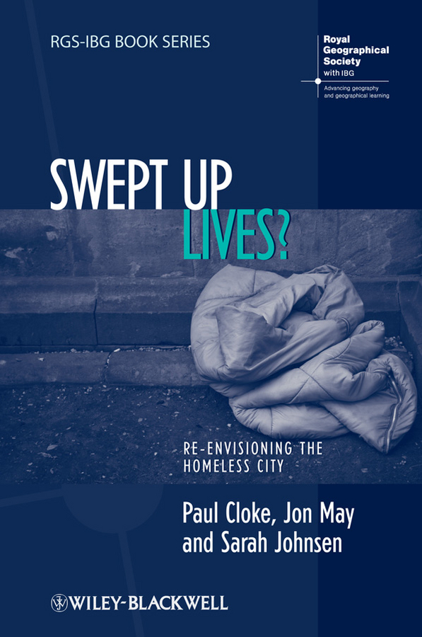 Swept Up Lives?. Re-envisioning the Homeless City