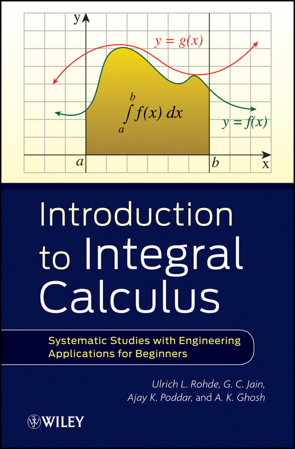 Introduction to Integral Calculus. Systematic Studies with Engineering Applications for Beginners