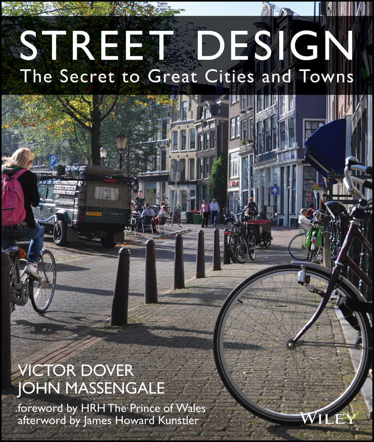 Street Design. The Secret to Great Cities and Towns
