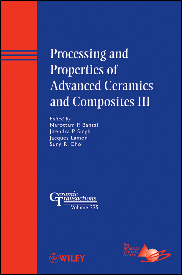 Processing and Properties of Advanced Ceramics and Composites III