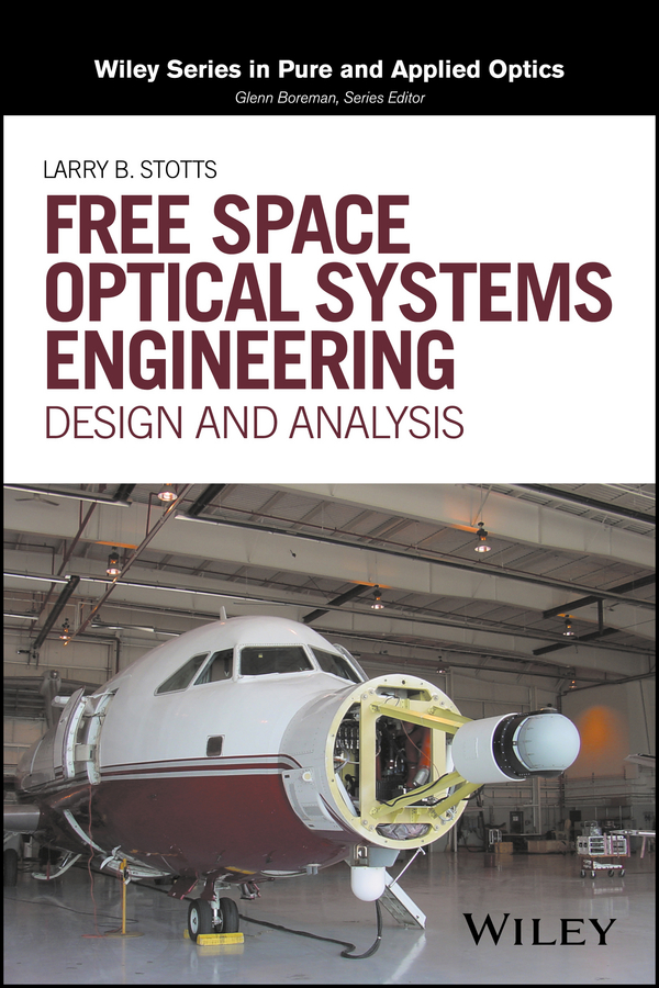 Free Space Optical Systems Engineering. Design and Analysis
