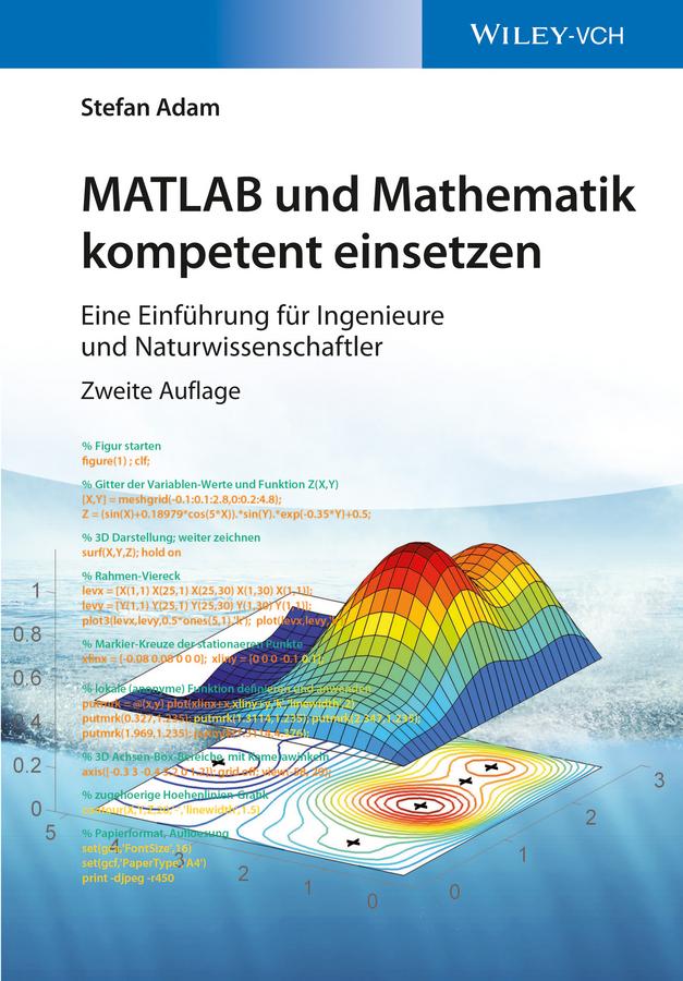 MATLAB und Mathematik kompetent einsetzen. Eine Einführung für Ingenieure und Naturwissenschaftler