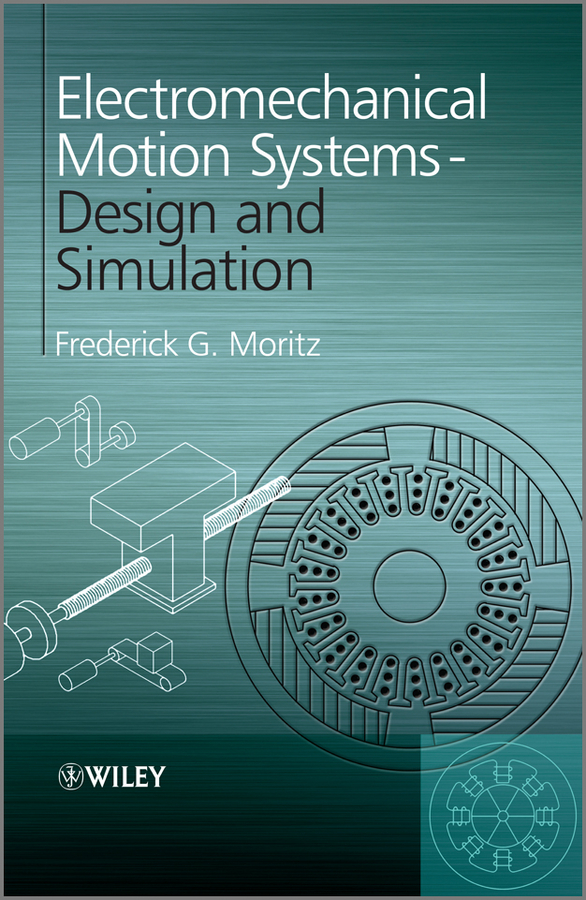 Electromechanical Motion Systems. Design and Simulation