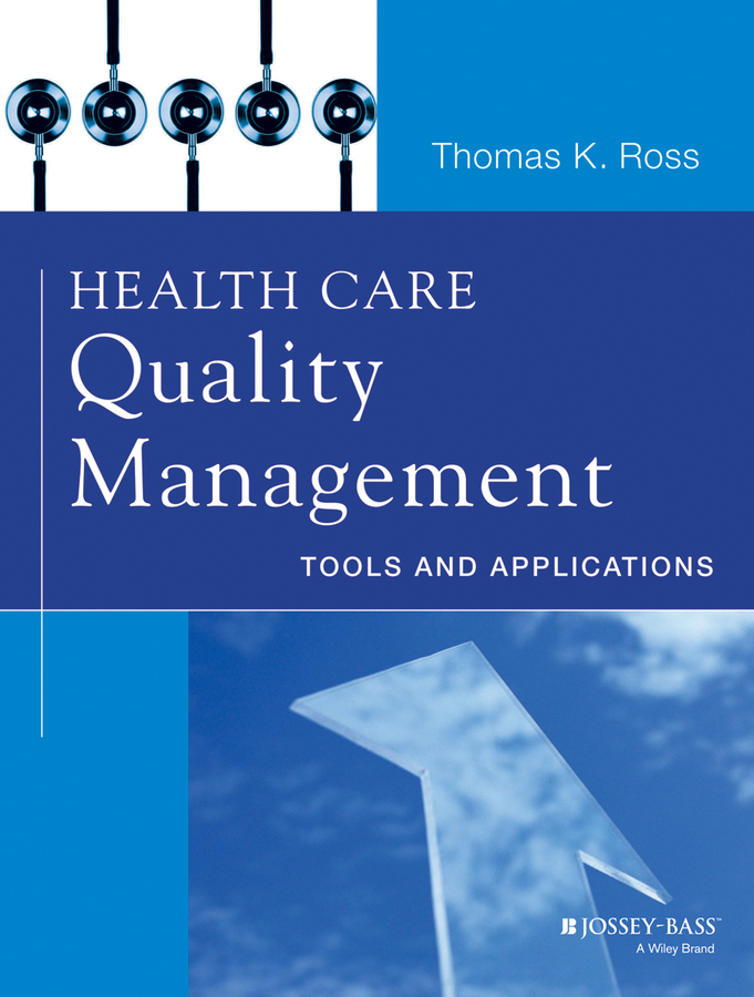 Health Care Quality Management. Tools and Applications