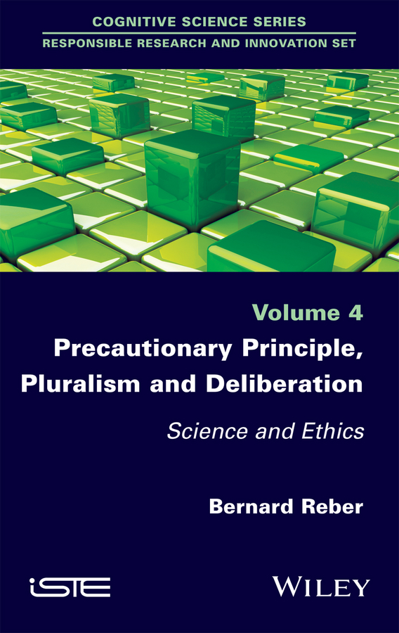Precautionary Principle, Pluralism and Deliberation. Science and Ethics