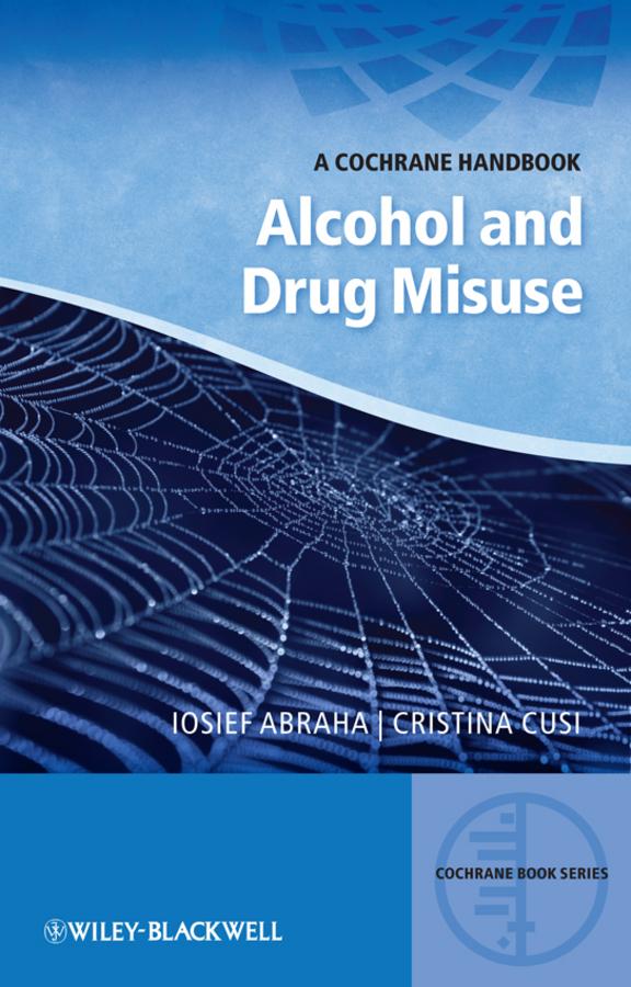 Alcohol and Drug Misuse. A Cochrane Handbook