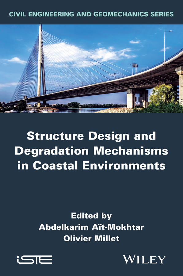 Structure Design and Degradation Mechanisms in Coastal Environments