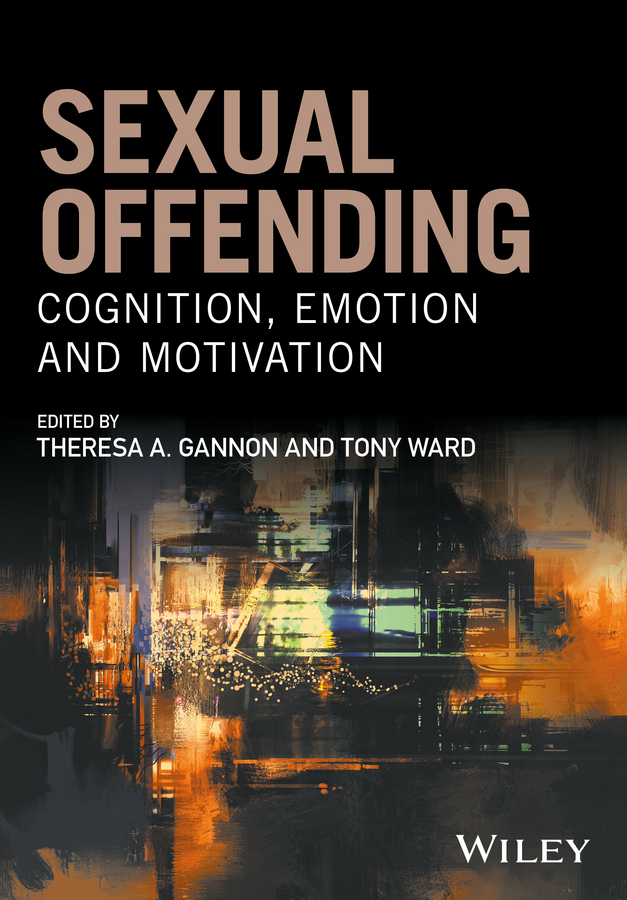 Sexual Offending. Cognition, Emotion and Motivation