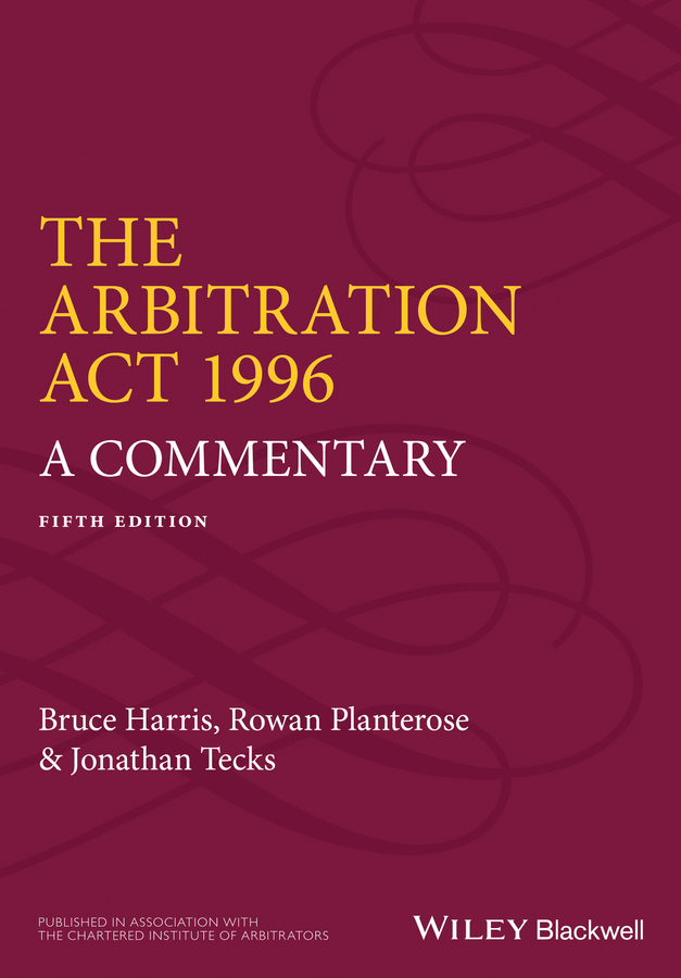The Arbitration Act 1996. A Commentary