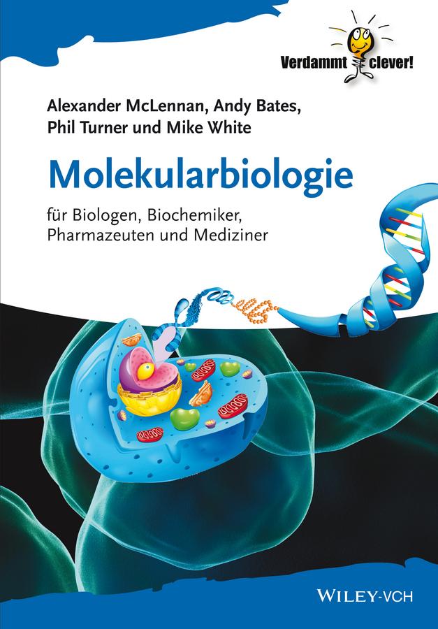 Molekularbiologie. für Biologen, Biochemiker, Pharmazeuten und Mediziner