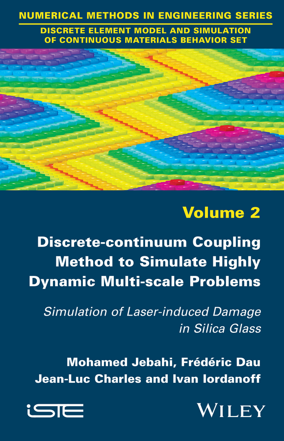 Discrete-continuum Coupling Method to Simulate Highly Dynamic Multi-scale Problems. Simulation of Laser-induced Damage in Silica Glass, Volume 2