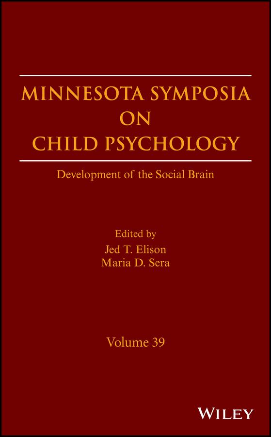 Minnesota Symposia on Child Psychology. Development of the Social Brain