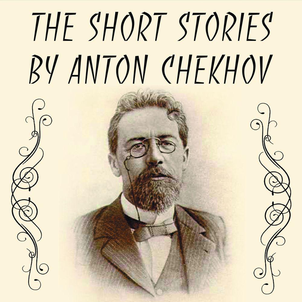 The Short stories by Anton Chekhov