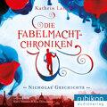 Die Fabelmacht-Chroniken (Nicholas\' Geschichte)