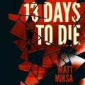 13 Days to Die (Unabridged)