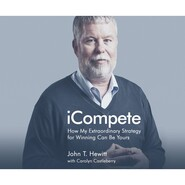 iCompete - How My Extraordinary Strategy for Winning Can Be Yours (Unabridged)