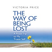 The Way of Being Lost - A Road Trip to My Truest Self (Unabridged)