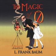 The Magic of Oz - Oz 13 (Unabridged)