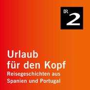 Vom Baskenland nach Katalonien - Auf dem Ignatiusweg durch Nordspanien - Urlaub für den Kopf - Reisegeschichten aus Spanien und Portugal, Teil 13 (Ungekürzt)