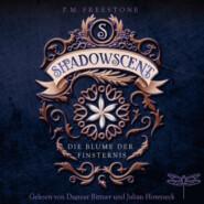 Shadowscent - Die Blume der Finsternis (Ungekürzt)