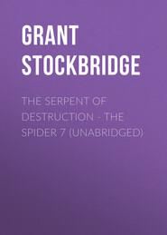 The Serpent of Destruction - The Spider 7 (Unabridged)
