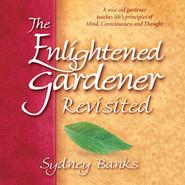 The Enlightened Gardener Revisited (Unabridged)