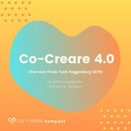Co-Creare 4.0 (live vom Think Tank Roggenburg 2019) (Ungekürzt)