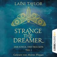 Der Junge, der träumte - Strange the Dreamer, Teil 1 (Ungekürzt)